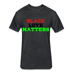 BLVCK LOVE MATTERS - Fitted Cotton/Poly T-Shirt by Next Level