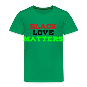BLVCK LOVE MATTERS - Toddler Premium T-Shirt