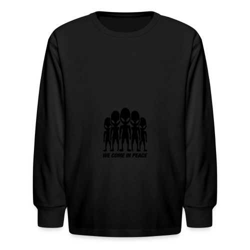 We come in peace - Kids' Long Sleeve T-Shirt