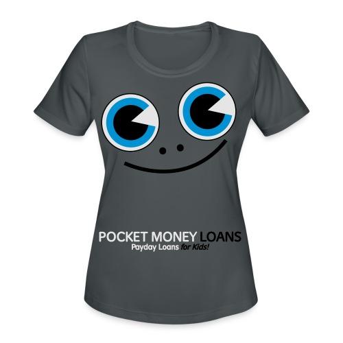 Pocket Money Loans - Women's Moisture Wicking Performance T-Shirt