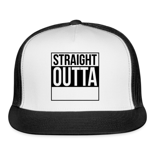 straight outta shirt - Trucker Cap