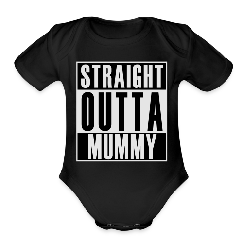 Straight Outta Mummy - Organic Short Sleeve Baby Bodysuit