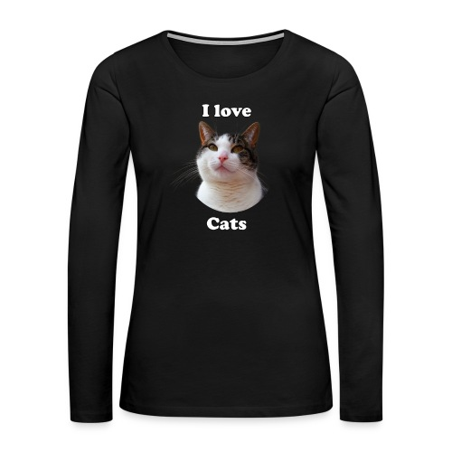 I love cats Woman's Hoodie - Women's Premium Long Sleeve T-Shirt