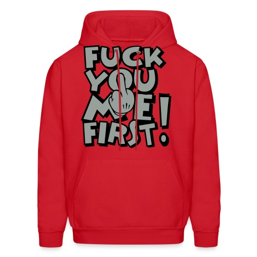 FUCK YOU ME FIRST - Men's Hoodie