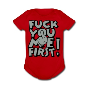FUCK YOU ME FIRST - Short Sleeve Baby Bodysuit