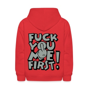 FUCK YOU ME FIRST - Kids' Hoodie