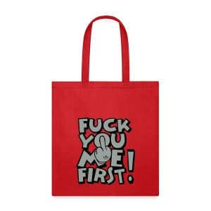 FUCK YOU ME FIRST - Tote Bag