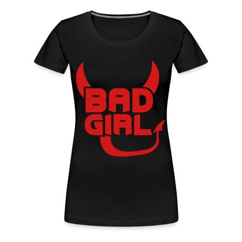 Bad Girl T-Shirt - Women's Premium T-Shirt