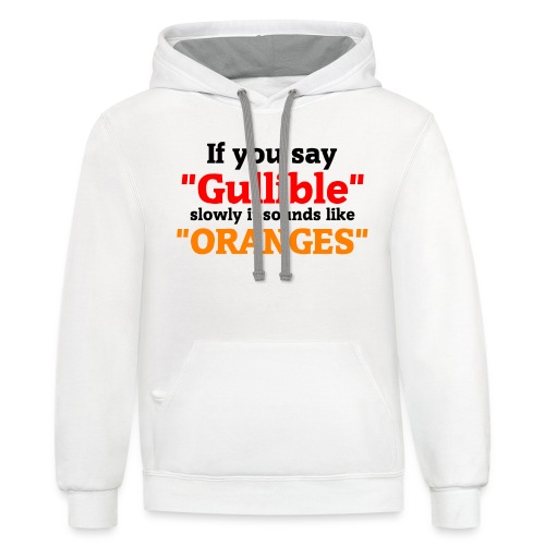 Gullible Oranges T-Shirt - Contrast Hoodie