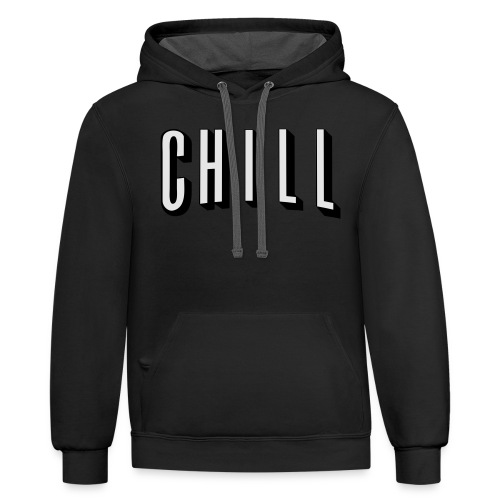 CHILL - Contrast Hoodie
