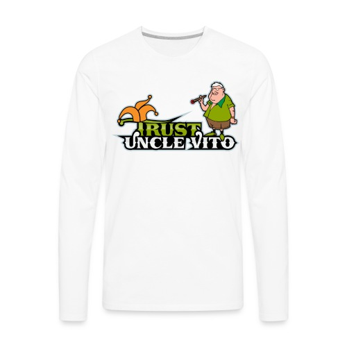 TRUST UNCLE VITO! WHITE WITH BLACK RINGER T-SHIRTS - Men's Premium Long Sleeve T-Shirt