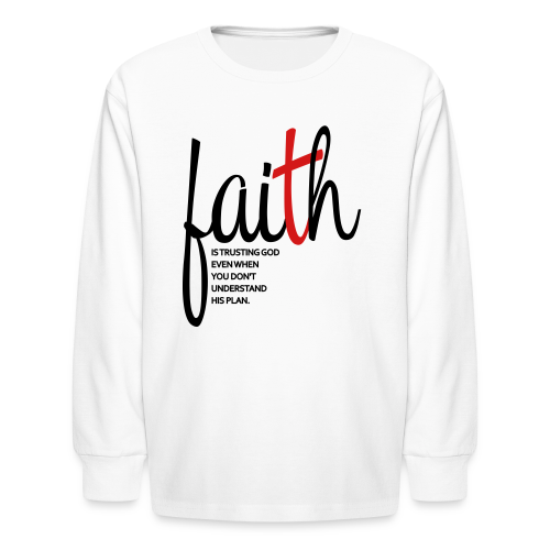 Faith - Women's Hoodie - Kids' Long Sleeve T-Shirt