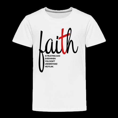 Faith - Women's Hoodie - Toddler Premium T-Shirt