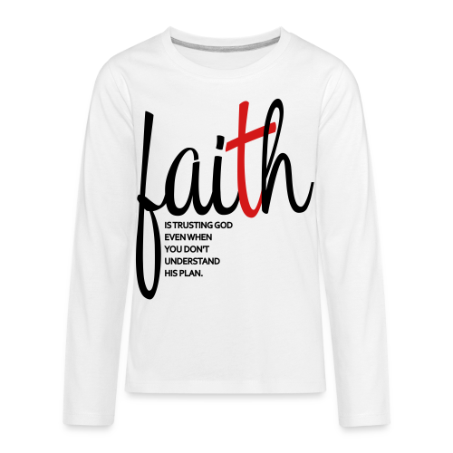 Faith - Women's Hoodie - Kids' Premium Long Sleeve T-Shirt