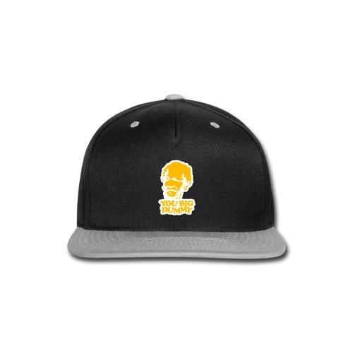 Big Dummy - Snap-back Baseball Cap