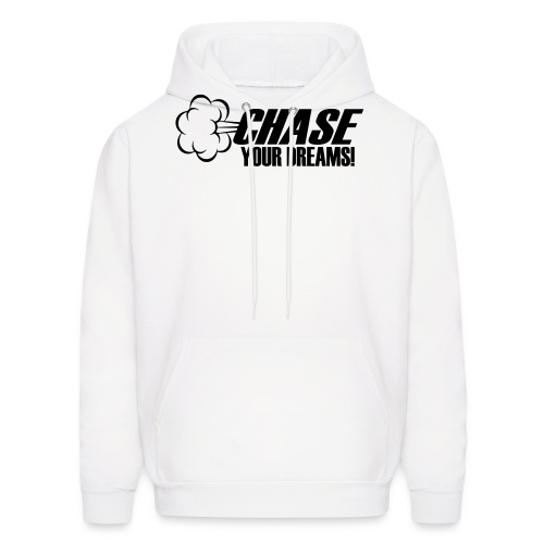 Chase your Dreams [Women] - Men's Hoodie