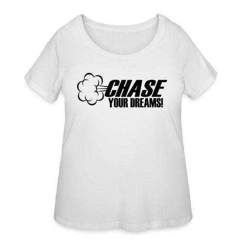 Chase your Dreams [Women] - Women's Curvy T-Shirt