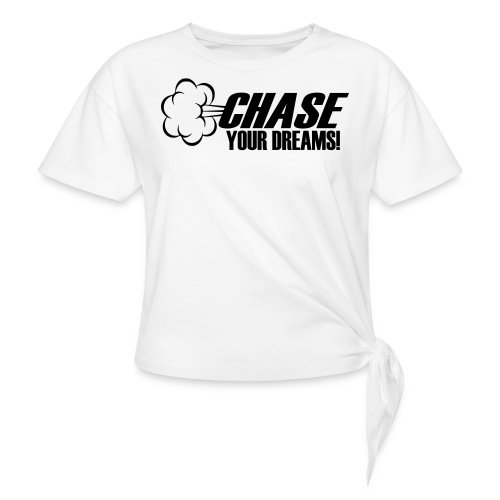 Chase your Dreams [Women] - Women's Knotted T-Shirt