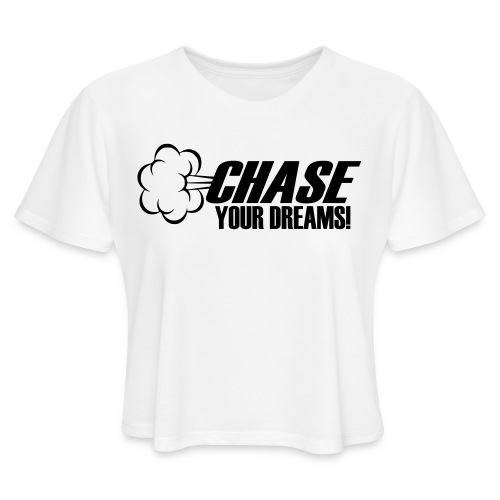 Chase your Dreams [Women] - Women's Cropped T-Shirt