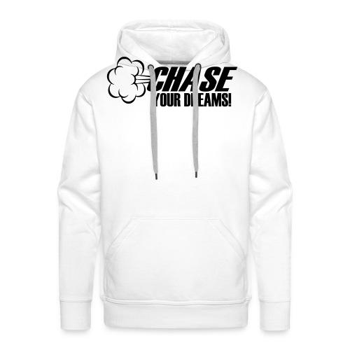 Chase your Dreams [Women] - Men's Premium Hoodie
