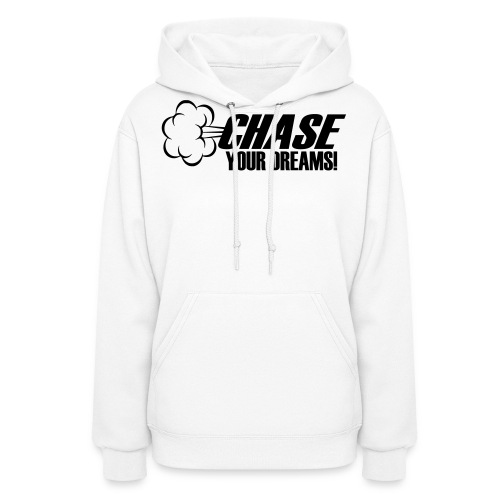 Chase your Dreams [Women] - Women's Hoodie