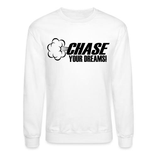 Chase your Dreams [Women] - Crewneck Sweatshirt