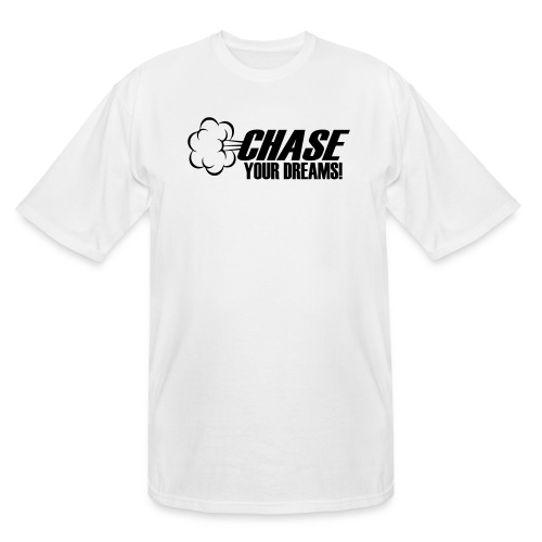 Chase your Dreams [Women] - Men's Tall T-Shirt