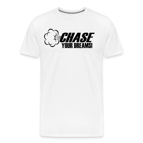 Chase your Dreams [Women] - Men's Premium T-Shirt