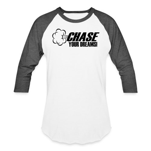 Chase your Dreams [Women] - Baseball T-Shirt