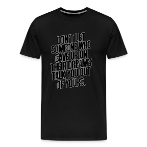 DON'T LET SOMEONE WHO GAVE UP ON THEIR DREAMS TALK U OUT OF YOURS BOXY BASEBALL TSHIRT - Men's Premium T-Shirt