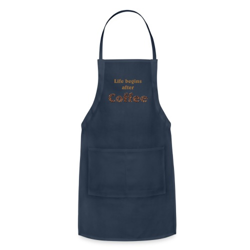 Life begins after coffee - Adjustable Apron