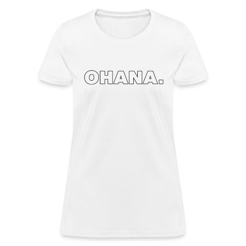 OHANA. - Women's T-Shirt