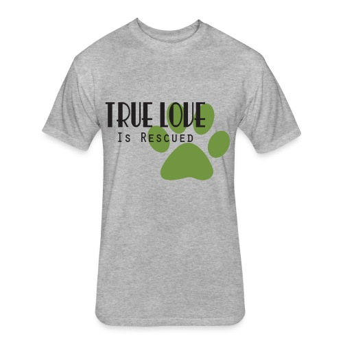 Men's True Love is Rescued T-shirt - Fitted Cotton/Poly T-Shirt by Next Level