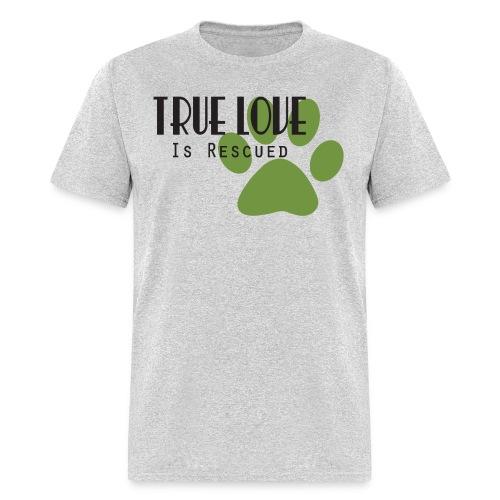 Men's True Love is Rescued T-shirt - Men's T-Shirt
