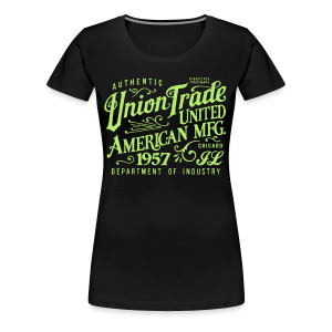 Union Trade Mfg.-Black - Women's Premium T-Shirt