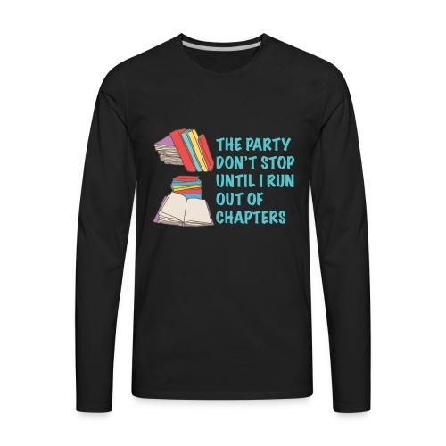 Party Don't Stop Black Women's Hoodie  - Men's Premium Long Sleeve T-Shirt