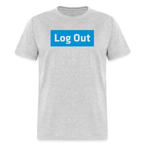 Log Out - Hoodie - Men's T-Shirt