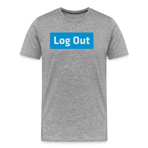 Log Out - Hoodie - Men's Premium T-Shirt
