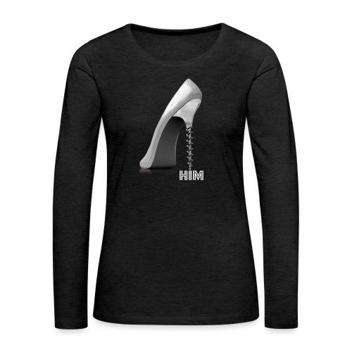 Screw him!  - Women's Premium Long Sleeve T-Shirt