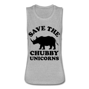 Save the chubby unicorns - Women's Flowy Muscle Tank by Bella