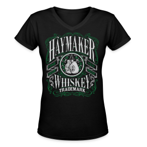 Haymaker 100 proof - Women's V-Neck T-Shirt