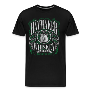 Haymaker 100 proof - Men's Premium T-Shirt