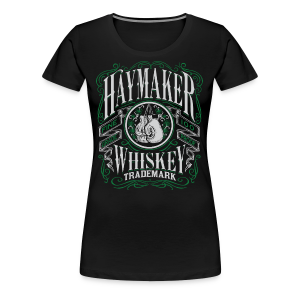 Haymaker 100 proof - Women's Premium T-Shirt