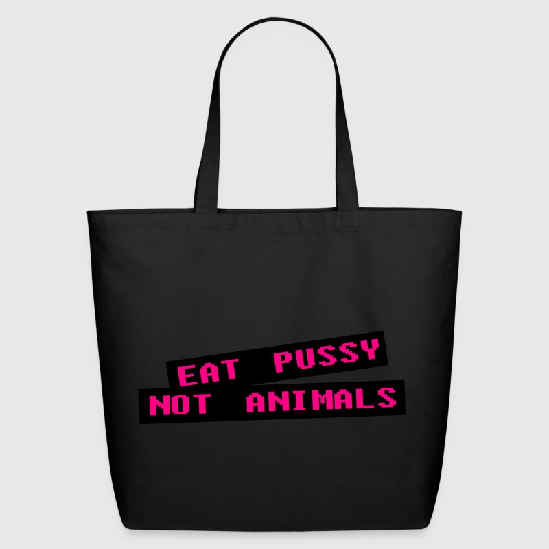 Eat pussy not animal - Vegan Bags & backpacks - Eco-Friendly Cotton Tote