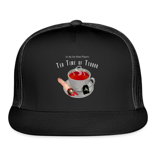 Tea Time of Terror Mug 1 - Trucker Cap
