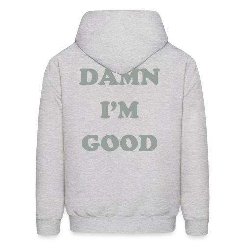 DAMN I'M GOOD Male Hoodie - Men's Hoodie