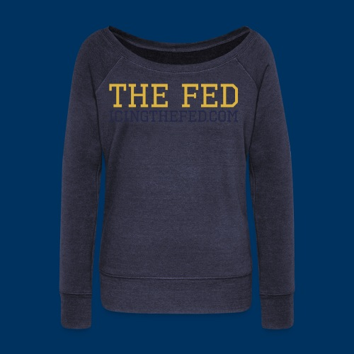 The Fed - Women's Wideneck Sweatshirt