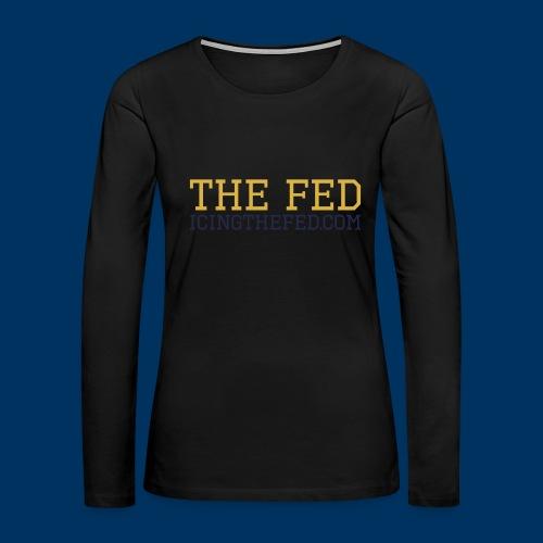 The Fed - Women's Premium Long Sleeve T-Shirt