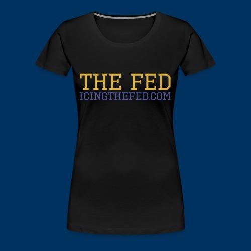 The Fed - Women's Premium T-Shirt