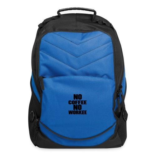 NO COFFEE NO WORKEE COFFEE MUG - Computer Backpack